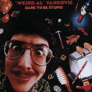 Dare to Be Stupid , Weird Al Yankovic