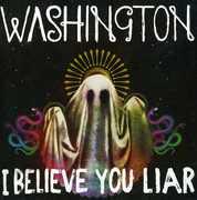I Believe You Liar [Import] , Washington