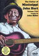 The Guitar of Mississippi John Hurt: Volume 2 , John Miller