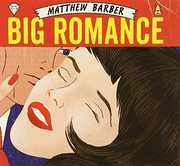 Big Romance , Matthew Barber