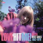 Love Hit Me! Decca Beat Girls 1962-1970 /  Various [Import] , Various Artists