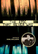 The Epic That Never Was , Dirk Bogarde