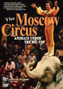 Moscow Circus: Animals Under the Big Top
