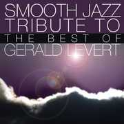Smooth Jazz Tribute to Gerald Levert , Smooth Jazz Tribute