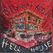 Hell House , Big Fat Love