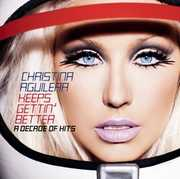 Keeps Gettin Better: A Decade of Hits , Christina Aguilera