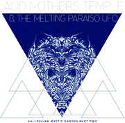 Hallelujah Mystic Garden Part Two , Acid Mothers Temple & Melting Paraiso U.F.O.