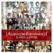 15 Anos de Exitos , Alejandro Fernandez