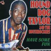 Have Some Fun , Hound Dog Taylor