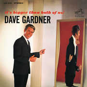 It's Bigger Than Both of Us , Dave Gardner