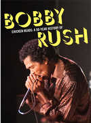 Chicken Heads: A 50 Year History of Bobby Rush [Explicit Content] , Bobby Rush