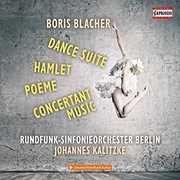 Dance Suite /  Hamlet /  Poeme , Blacher