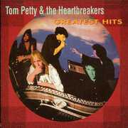Greatest Hits , Tom Petty & the Heartbreakers