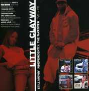 Still Movin Independently: The Takeover [Explicit Content] , Little Clayway