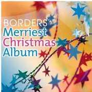 Borders Merriest Christmas Album /  Various