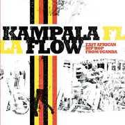 Kampala Flow: East African Hip Hop Uganda /  Various