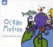 Celebrate Earth: Ocean Motion /  Various