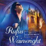 Live from the Artist's Den , Rufus Wainwright