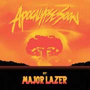 Apocalypse Soon , Major Lazer