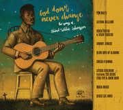 God Don't Never Change: The Songs of Blind Willie Johnson , Various