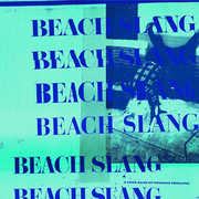 A Loud Bash Of Teenage Feelings , Beach Slang