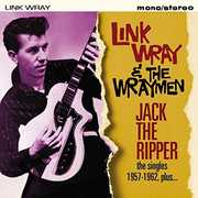 Jack The Ripper: Singles 1957-1962 Plus [Import] , Link Wray & the Wraymen