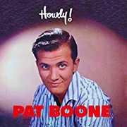 Howdy! , Pat Boone