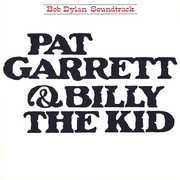 Pat Garrett and Billy the Kid (Original Soundtrack) , Bob Dylan