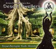 Downtemple Dub: Roots , Desert Dwellers