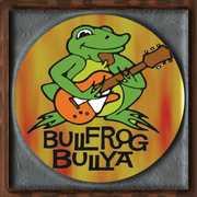 Bullfrog Bullya