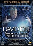 David Icke: Freedom or Fascism: The Time to Choose , David Icke