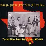 Congregation For Anti-flirts Inc: The McAllen, Texas Teen Scene 1965-1967