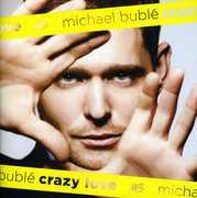 Crazy Love 2011 , Michael Bublé