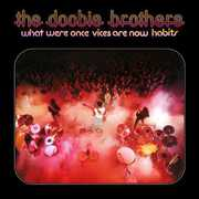 What Were Once Vices Are Now Habits , The Doobie Brothers