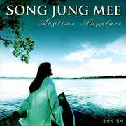 Anytime Anyplace [Import] , Jung Mee Song