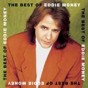 The Best Of Eddie Money , Eddie Money