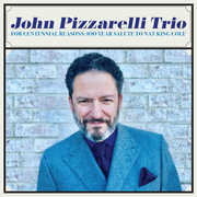 For Centennial Reasons: 100 Year Salute To Nat King Cole , John Pizzarelli