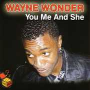You Me & She [Import] , Wayne Wonder