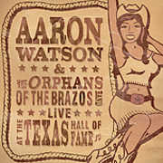 Live at the Texas Hall of Fame , Aaron Watson