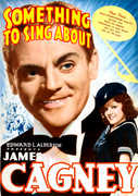 Something to Sing About , James Cagney