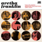 Atlantic Singles Collection 1967-1970 , Aretha Franklin
