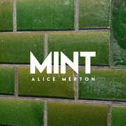 Mint , Alice Merton