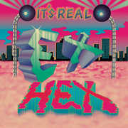 It's Real , Ex Hex