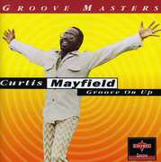 Groove on Up , Curtis Mayfield
