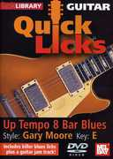 Quick Licks for Guitar: Up Tempo 8 Bar Blues Style , Danny Gill