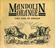 This Side of Jordan , Mandolin Orange