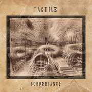 Borderlands , Tactile