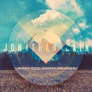 What God Wants To Hear , Jonathan Cain