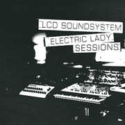 Electric Lady Sessions , LCD Soundsystem