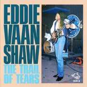 """Trail of Tears , Eddie """"Vaan"""" Shaw"""